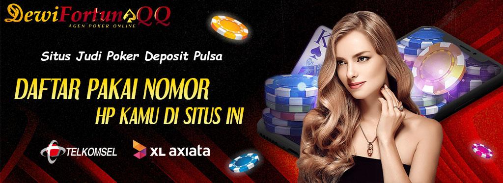 Situs Judi Poker Deposit Pulsa Terpercaya Di Indonesia